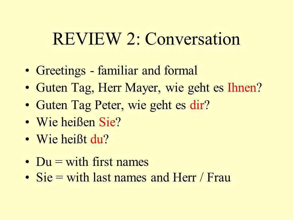 REVIEW 2: Conversation Greetings - familiar and formal