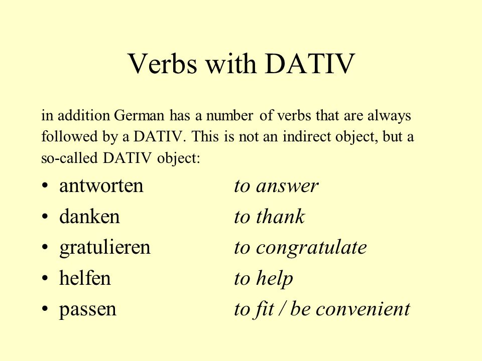 Verbs with DATIV antworten to answer danken to thank