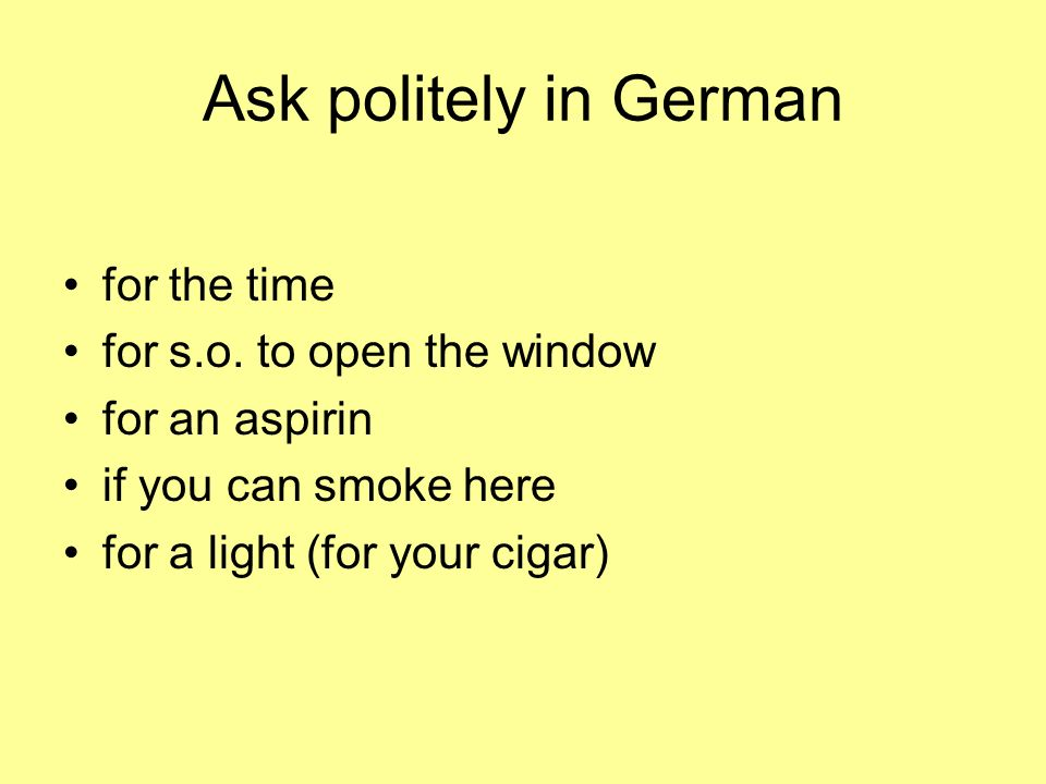 Ask politely in German for the time for s.o. to open the window