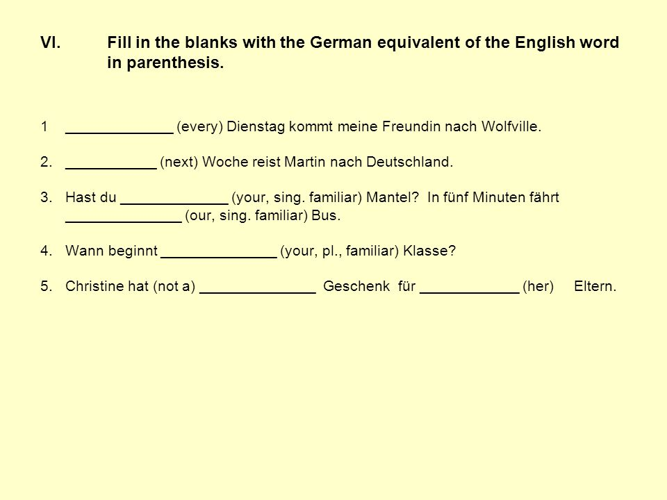 VI. Fill in the blanks with the German equivalent of the English word