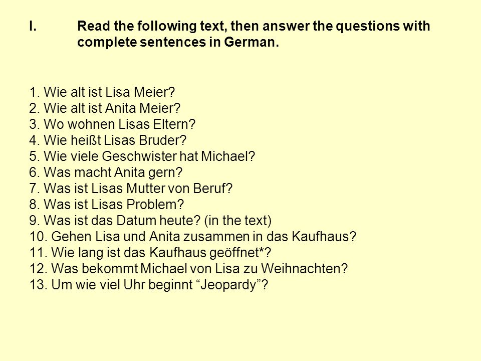 I. Read the following text, then answer the questions with
