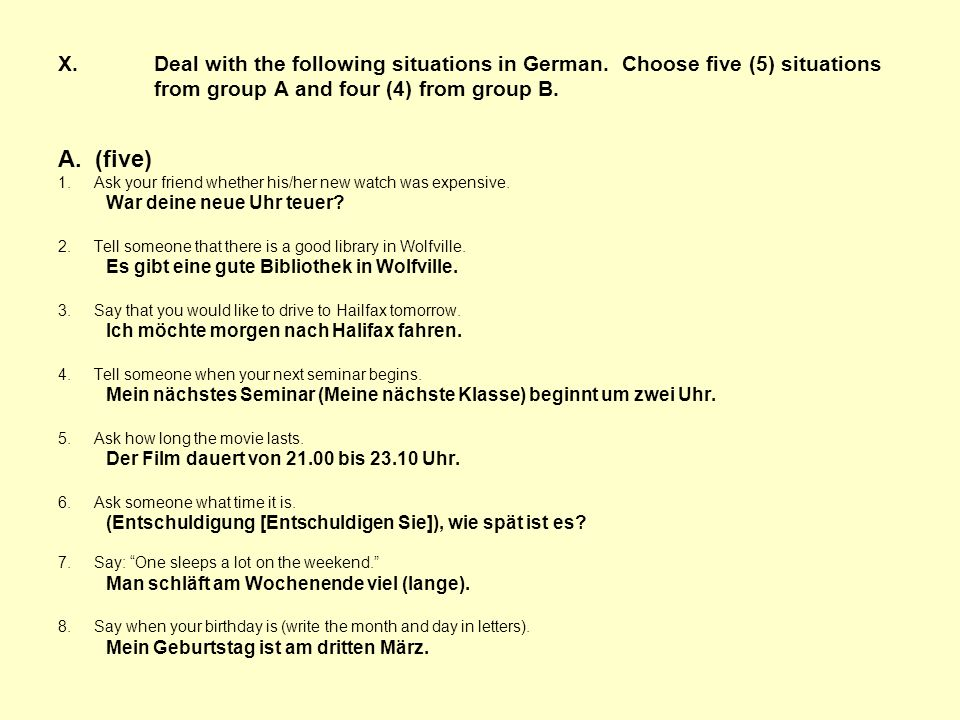 X. Deal with the following situations in German