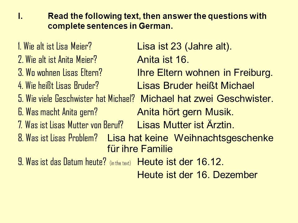1. Wie alt ist Lisa Meier Lisa ist 23 (Jahre alt).