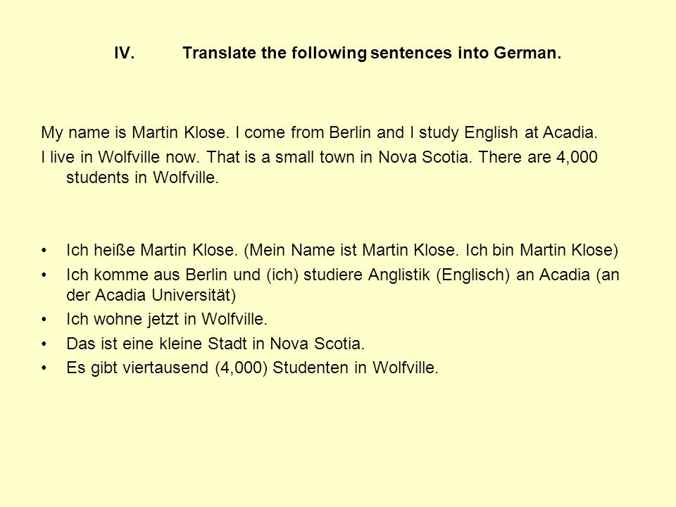 IV. Translate the following sentences into German.