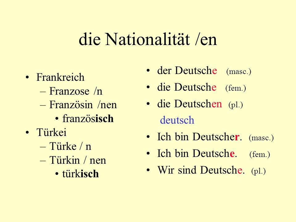 die Nationalität /en der Deutsche (masc.) Frankreich