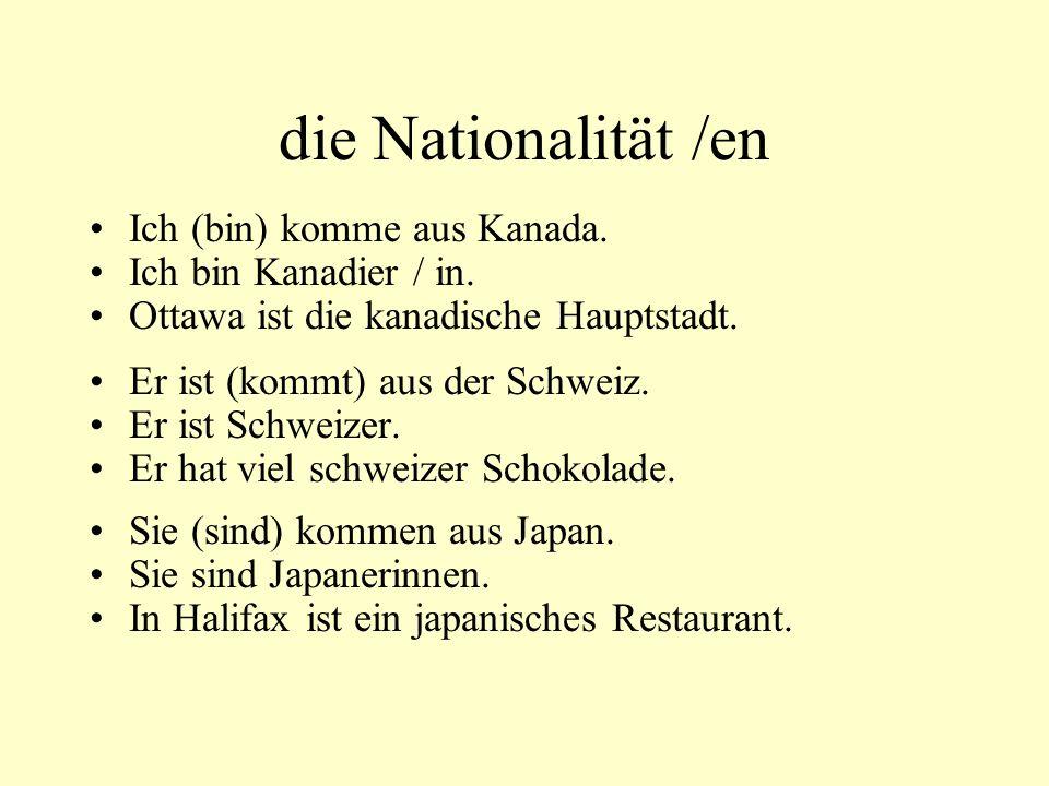 die Nationalität /en Ich (bin) komme aus Kanada.