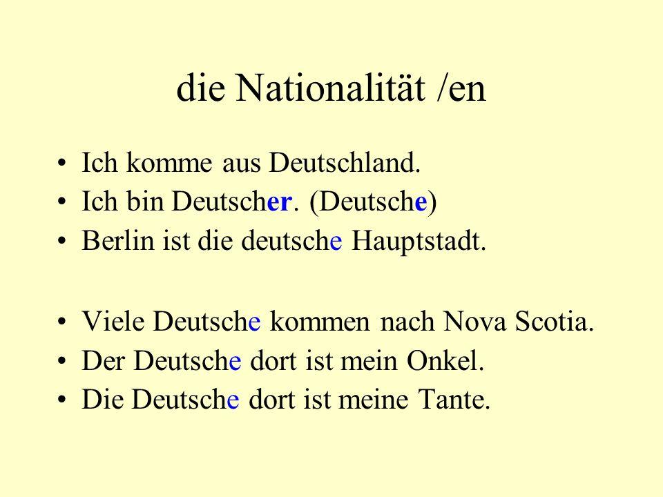 die Nationalität /en Ich komme aus Deutschland.