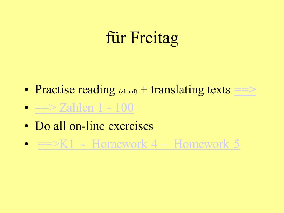 für Freitag Practise reading (aloud) + translating texts ==>
