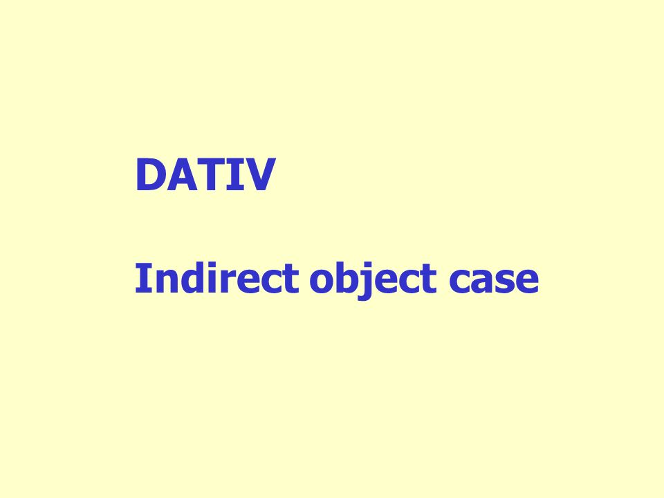DATIV Indirect object case