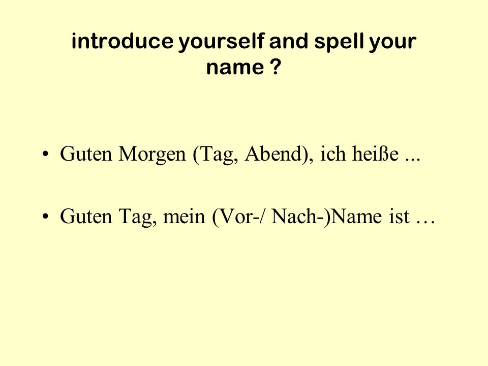 introduce yourself and spell your name