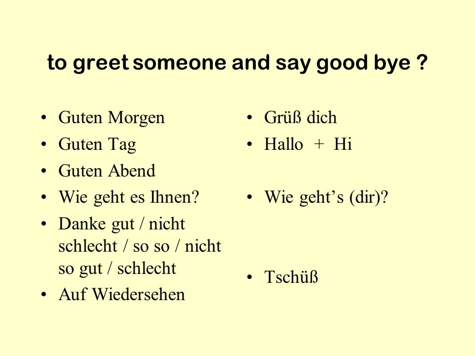 to greet someone and say good bye