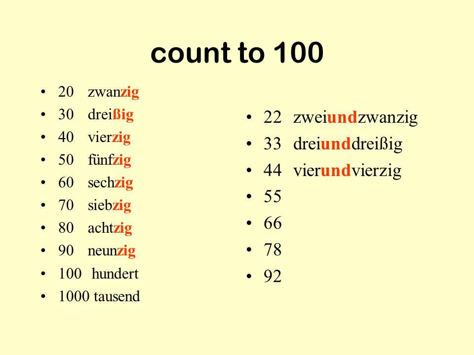 count to 100 22 zweiundzwanzig 33 dreiunddreißig 44 vierundvierzig 55