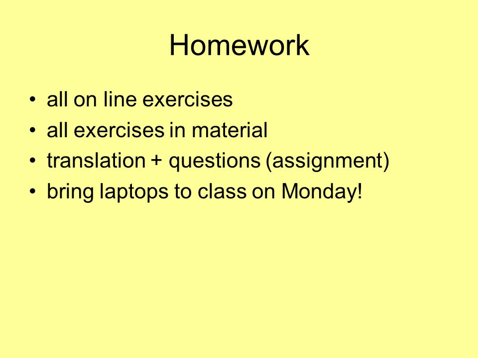 Homework all on line exercises all exercises in material