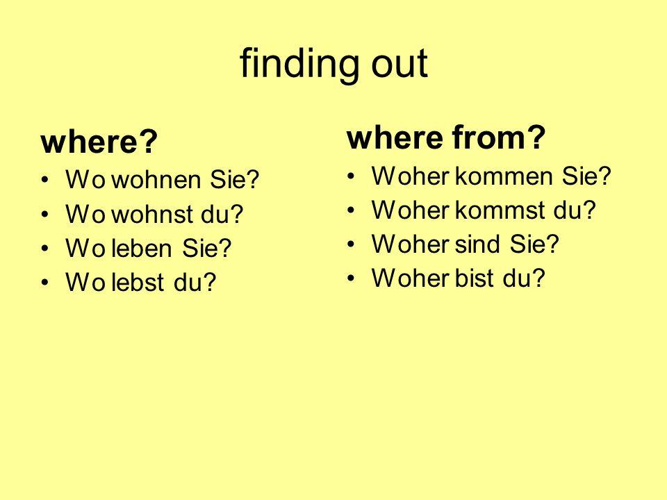 finding out where where from Wo wohnen Sie Woher kommen Sie