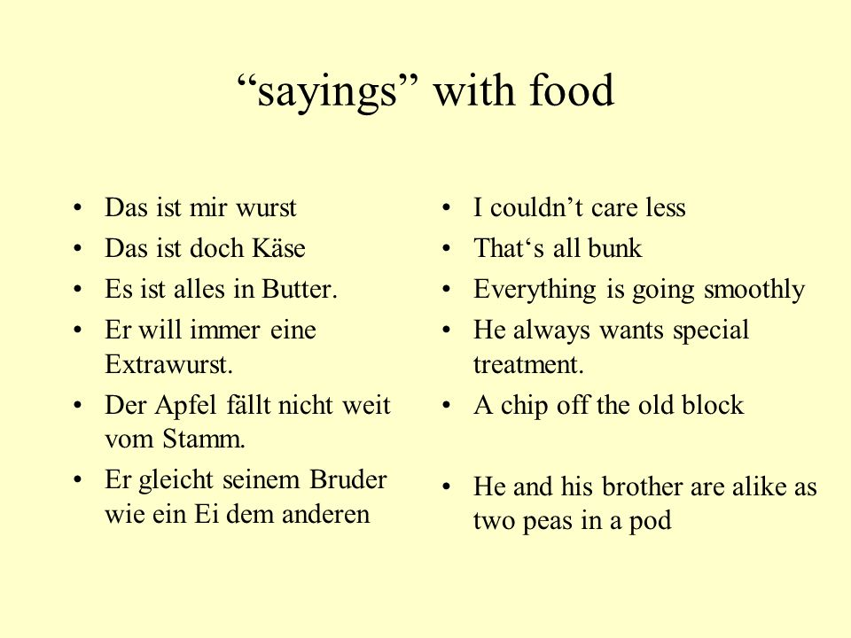 sayings with food Das ist mir wurst Das ist doch Käse