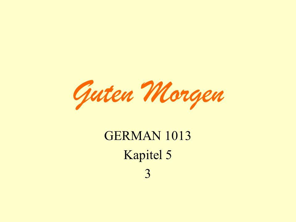 Guten Morgen GERMAN 1013 Kapitel 5 3