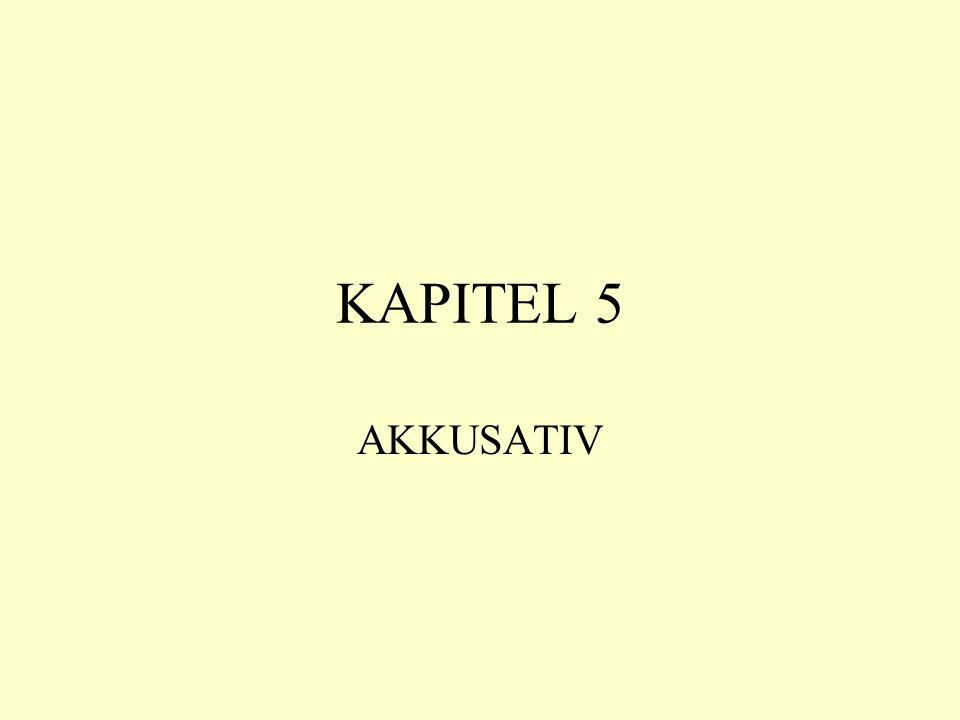 KAPITEL 5 AKKUSATIV