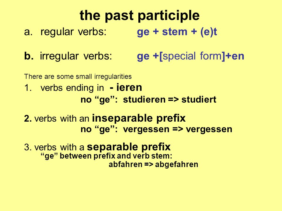 the past participle regular verbs: ge + stem + (e)t