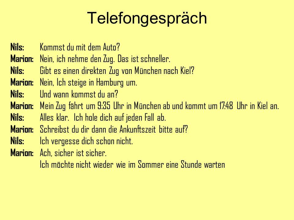 Telefongespräch Nils: Kommst du mit dem Auto
