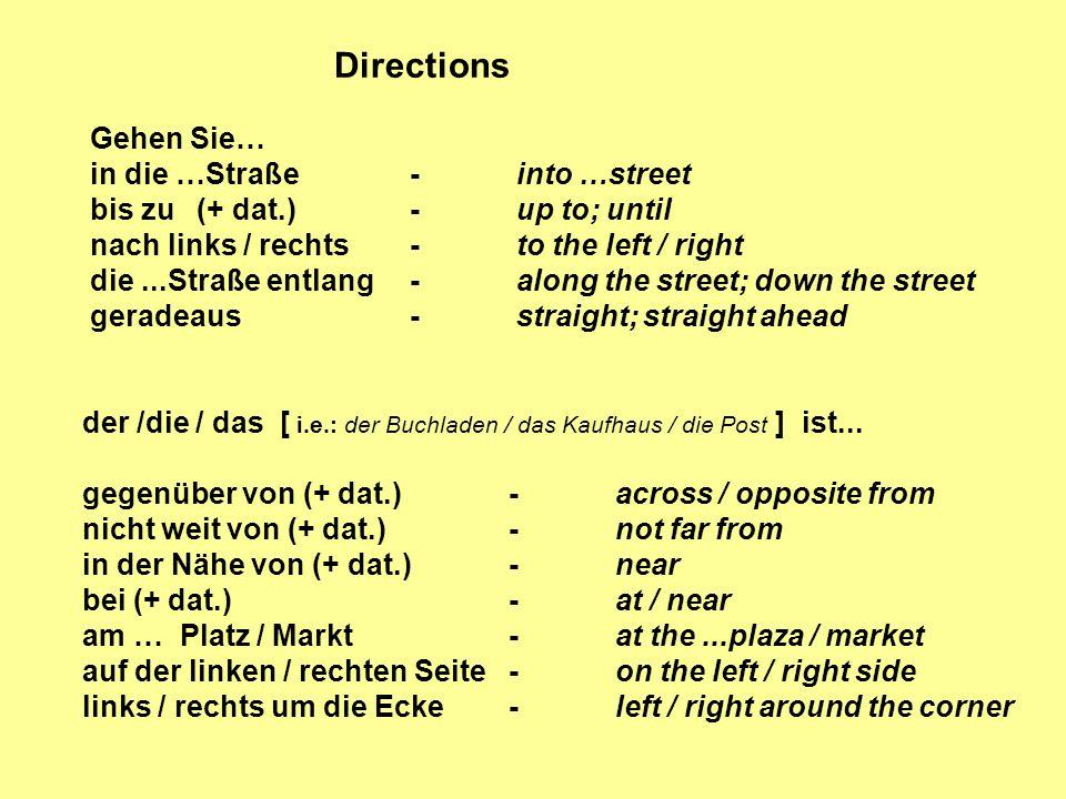 Directions Gehen Sie… in die …Straße - into …street