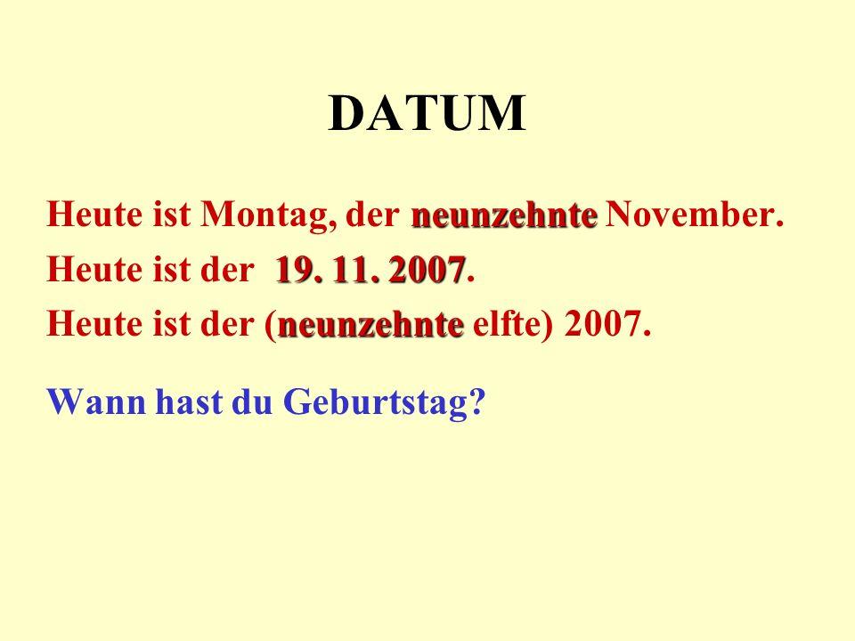 DATUM Heute ist Montag, der neunzehnte November.