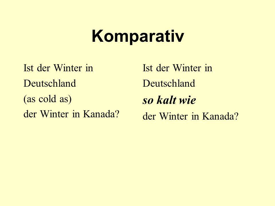 Komparativ so kalt wie Ist der Winter in Deutschland (as cold as)