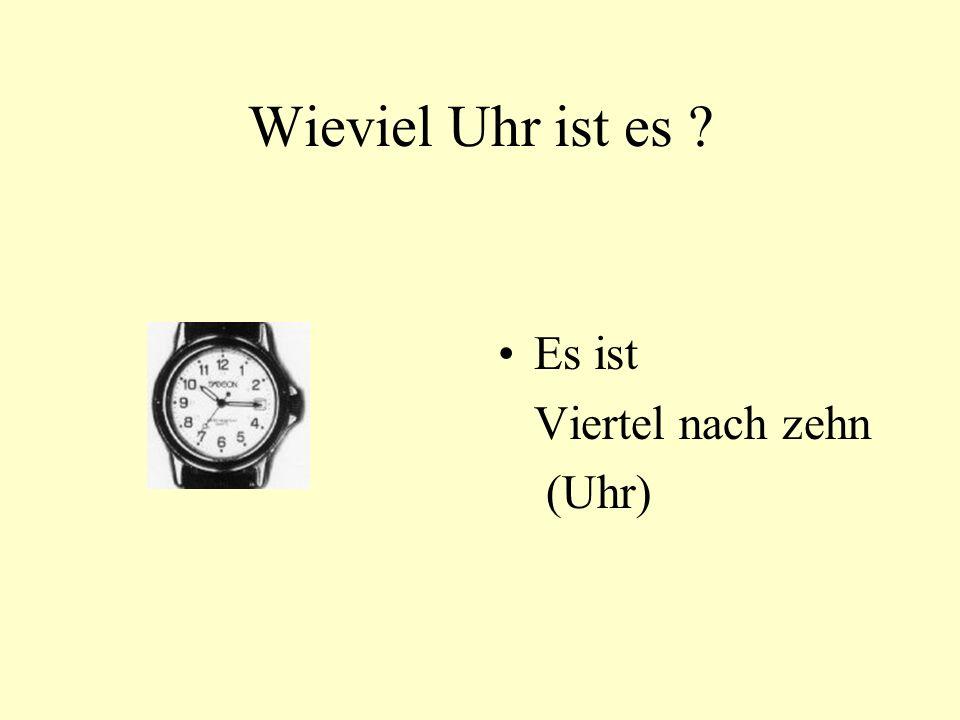 Wieviel Uhr ist es Es ist Viertel nach zehn (Uhr)