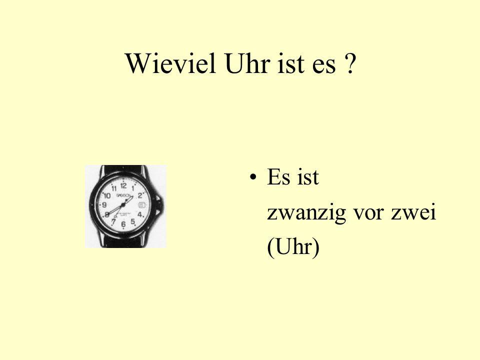 Wieviel Uhr ist es Es ist zwanzig vor zwei (Uhr)