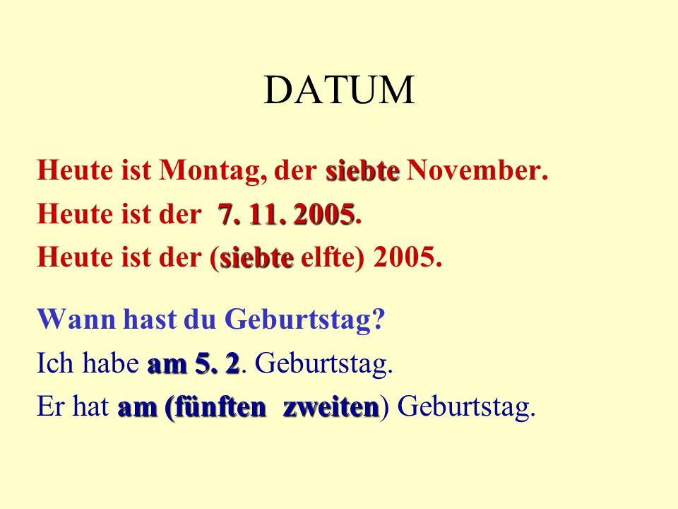 DATUM Heute ist Montag, der siebte November.