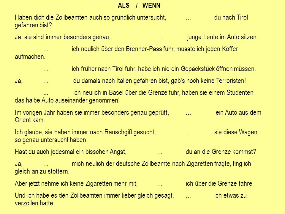 ALS / WENN Haben dich die Zollbeamten auch so gründlich untersucht, ... du nach Tirol gefahren bist