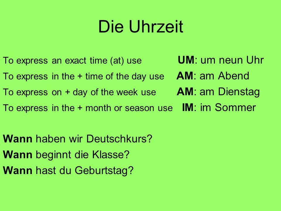 Die Uhrzeit Wann haben wir Deutschkurs Wann beginnt die Klasse