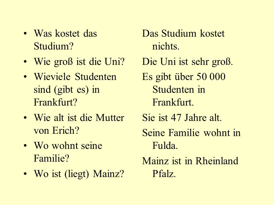 Was kostet das Studium Wie groß ist die Uni Wieviele Studenten sind (gibt es) in Frankfurt Wie alt ist die Mutter von Erich