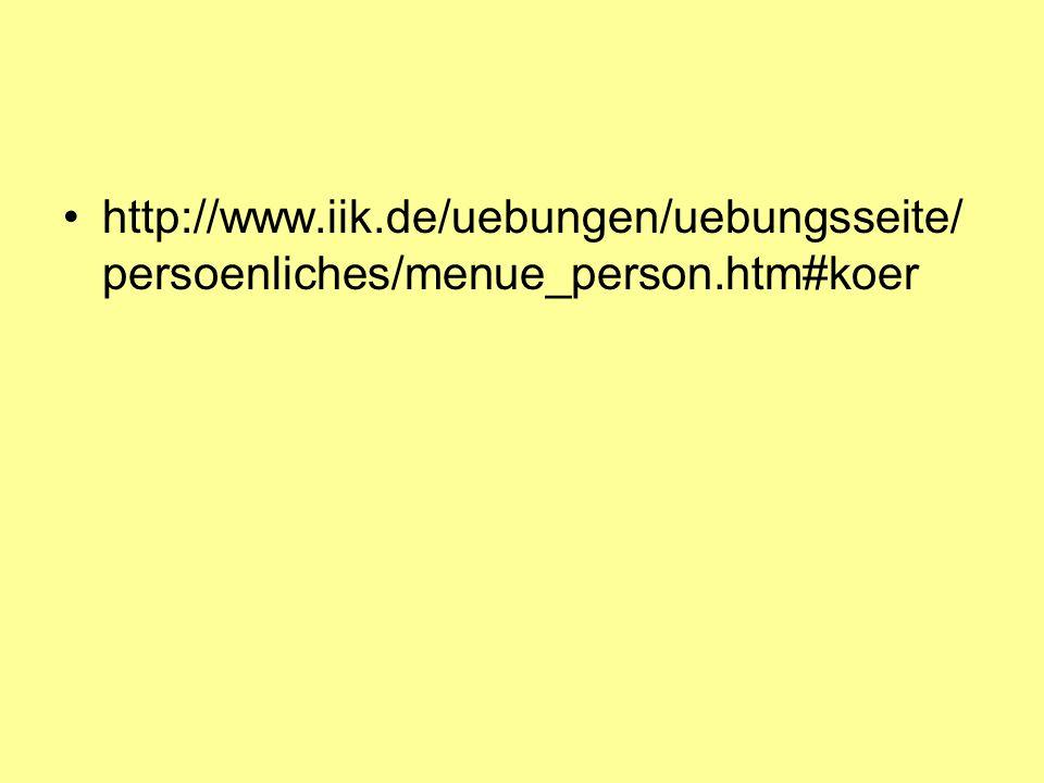 http://www. iik. de/uebungen/uebungsseite/persoenliches/menue_person