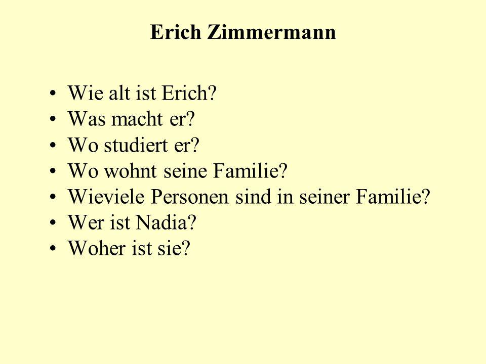 Erich Zimmermann Wie alt ist Erich Was macht er Wo studiert er Wo wohnt seine Familie Wieviele Personen sind in seiner Familie