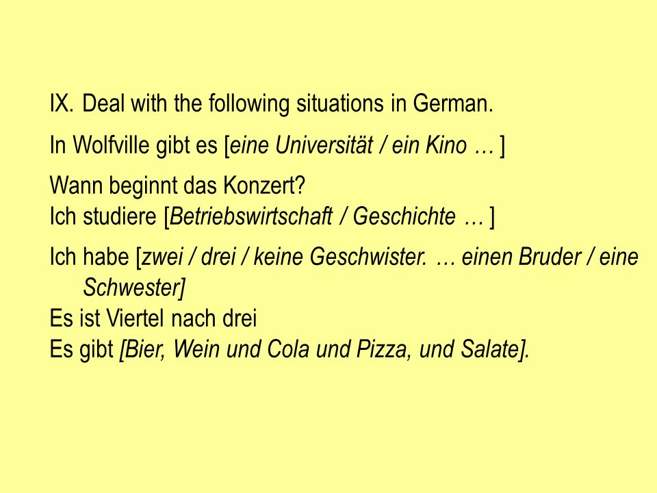 Deal with the following situations in German.