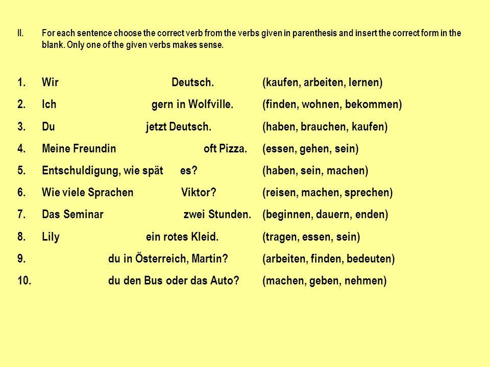 1. Wir Deutsch. (kaufen, arbeiten, lernen)