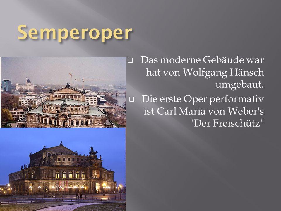 Semperoper Das moderne Gebäude war hat von Wolfgang Hänsch umgebaut.