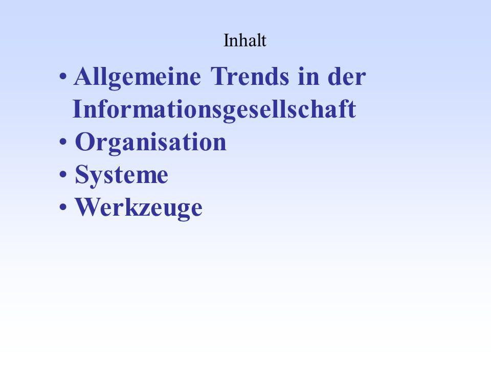 Allgemeine Trends in der Informationsgesellschaft Organisation Systeme