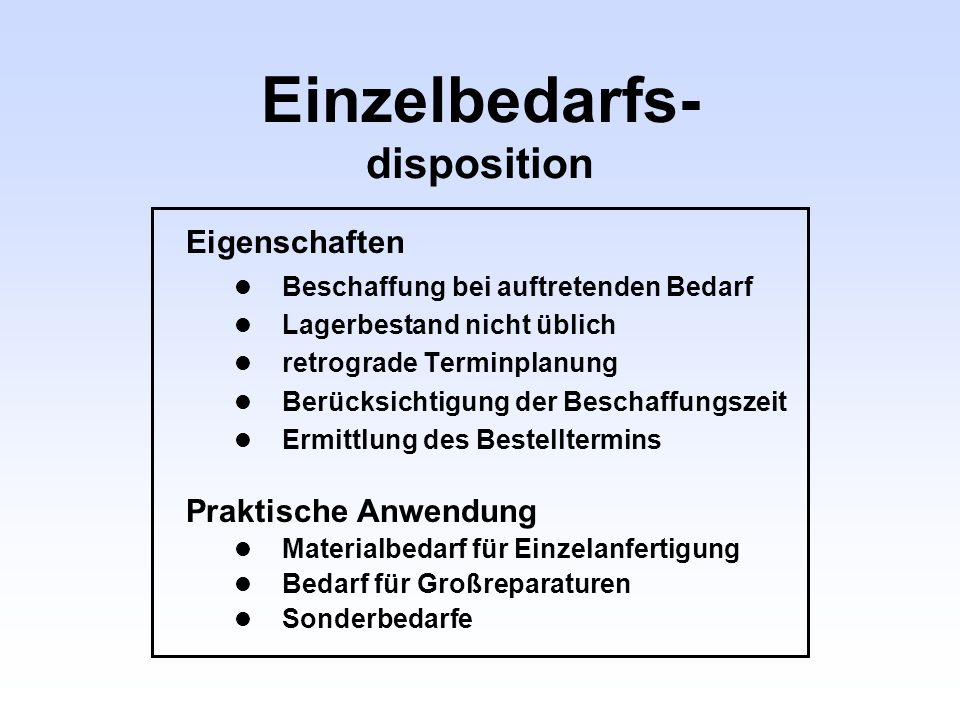 Einzelbedarfs- disposition