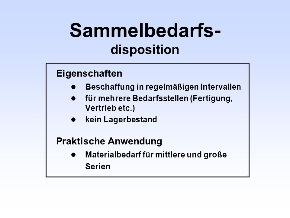 Sammelbedarfs- disposition