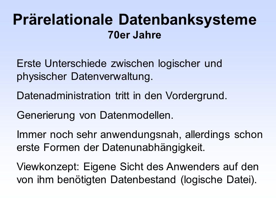Prärelationale Datenbanksysteme 70er Jahre