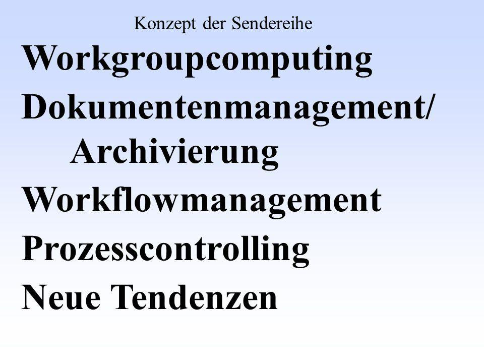 Dokumentenmanagement/ Archivierung Workflowmanagement