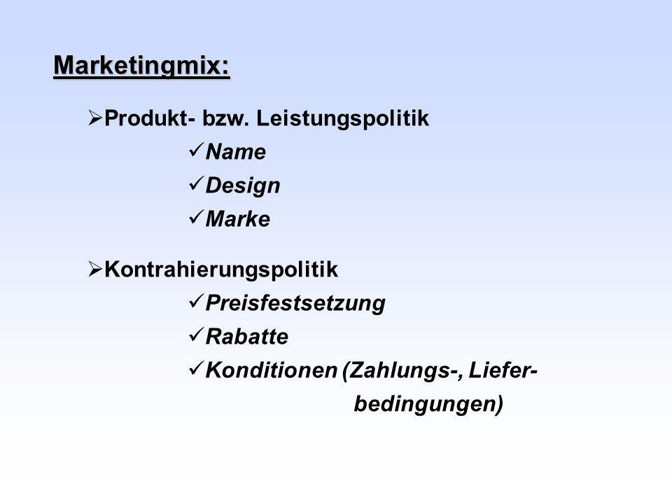 Marketingmix: Produkt- bzw. Leistungspolitik Name Design Marke