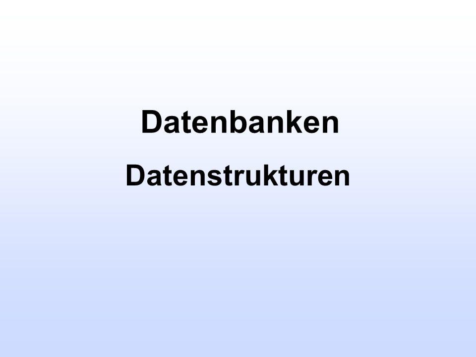 Datenbanken Datenstrukturen