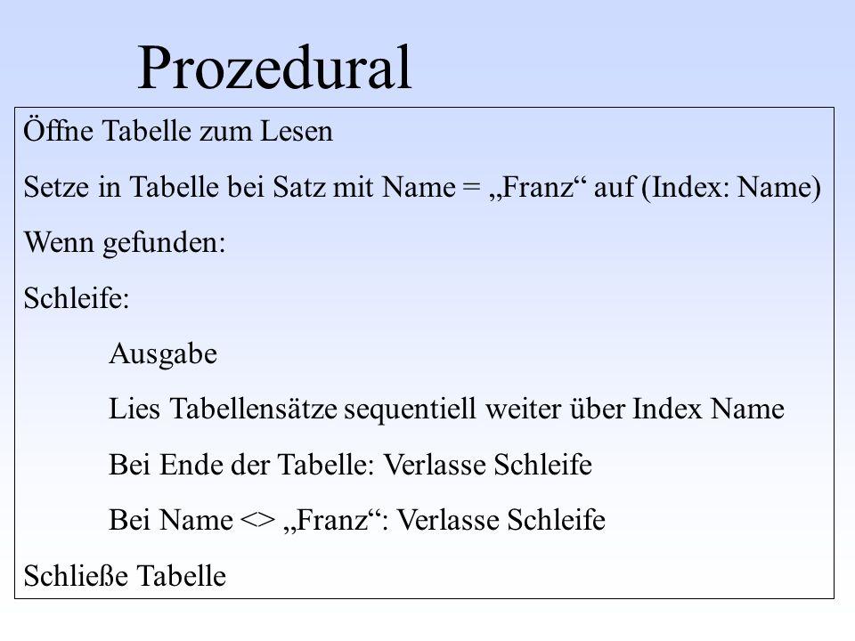 Prozedural Öffne Tabelle zum Lesen