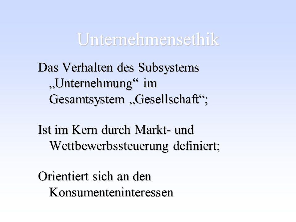"""Unternehmensethik Das Verhalten des Subsystems """"Unternehmung im Gesamtsystem """"Gesellschaft ;"""