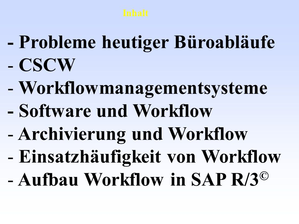 - Probleme heutiger Büroabläufe CSCW Workflowmanagementsysteme