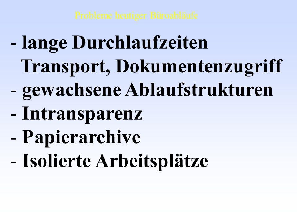 lange Durchlaufzeiten Transport, Dokumentenzugriff