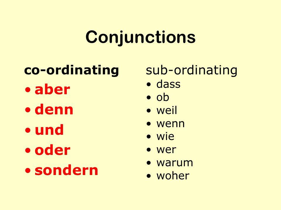 Conjunctions aber denn und oder sondern co-ordinating sub-ordinating