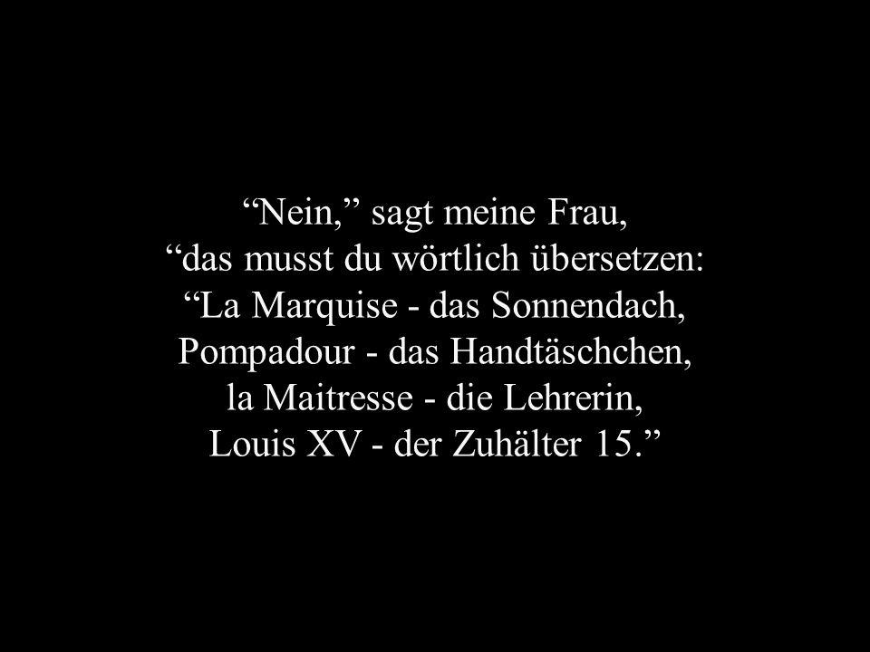 das musst du wörtlich übersetzen: La Marquise - das Sonnendach,
